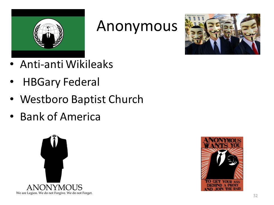 Anonymous 32 Anti-anti Wikileaks HBGary Federal Westboro Baptist Church Bank of America