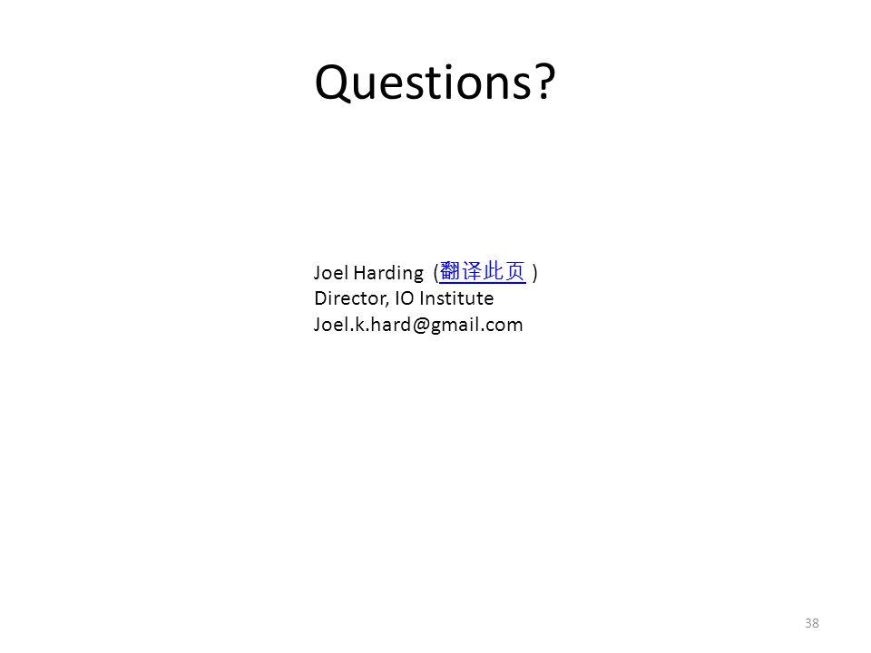 Questions? 38 Joel Harding ( ) Director, IO Institute Joel.k.hard@gmail.com