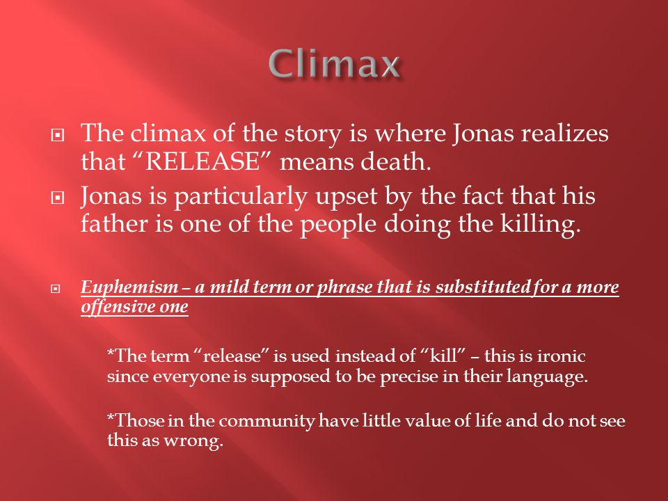 The climax of the story is where Jonas realizes that RELEASE means death.