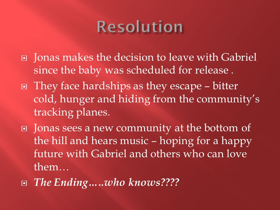 Jonas makes the decision to leave with Gabriel since the baby was scheduled for release.
