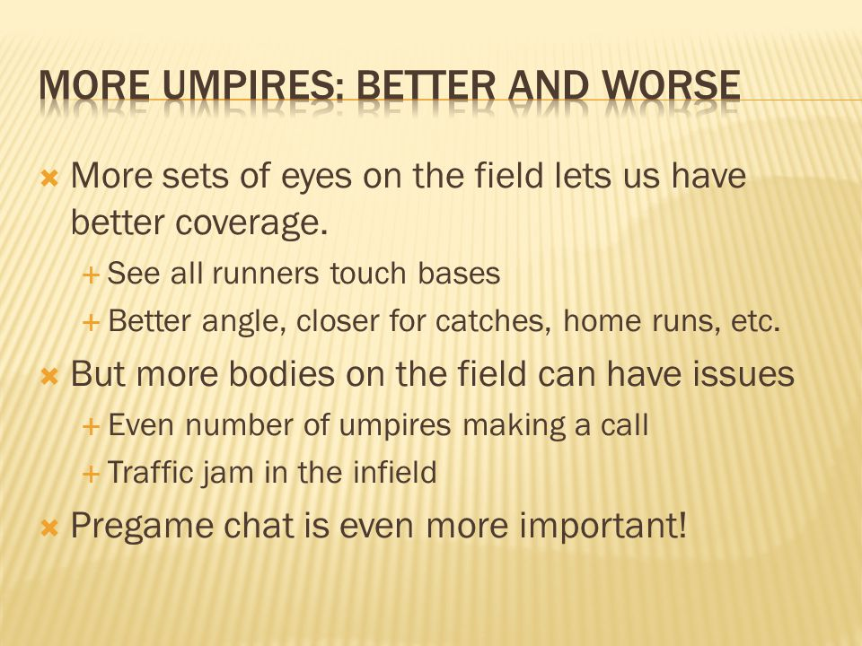 No runners or R3 only R1 only Other combos Hit to infield Ground/line to outfield Fly to outfield