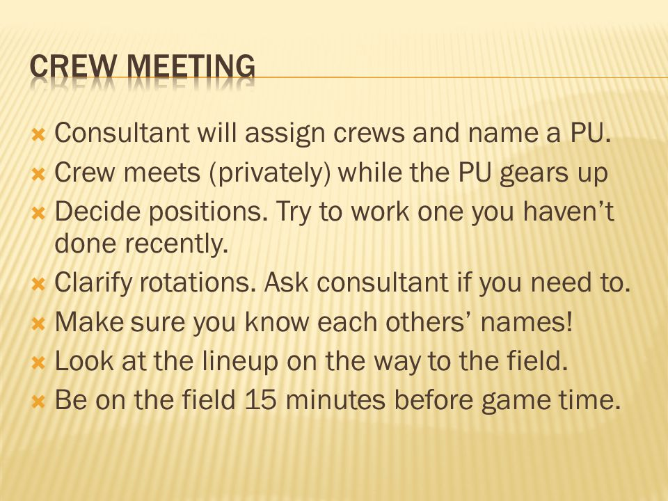 Consultant will assign crews and name a PU.