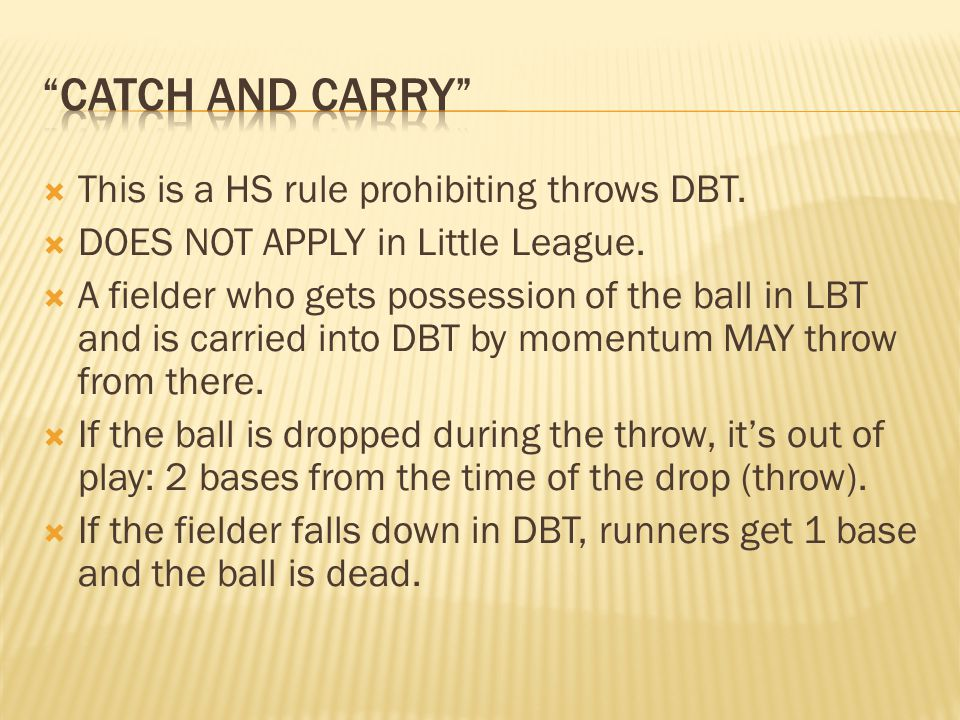 This is a HS rule prohibiting throws DBT. DOES NOT APPLY in Little League.