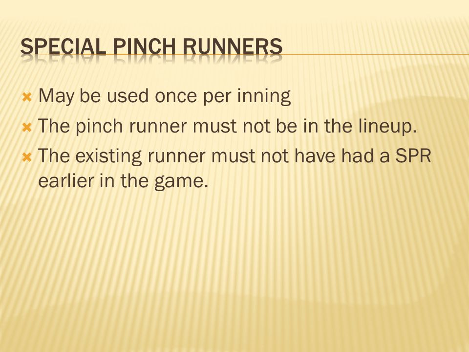 May be used once per inning The pinch runner must not be in the lineup.