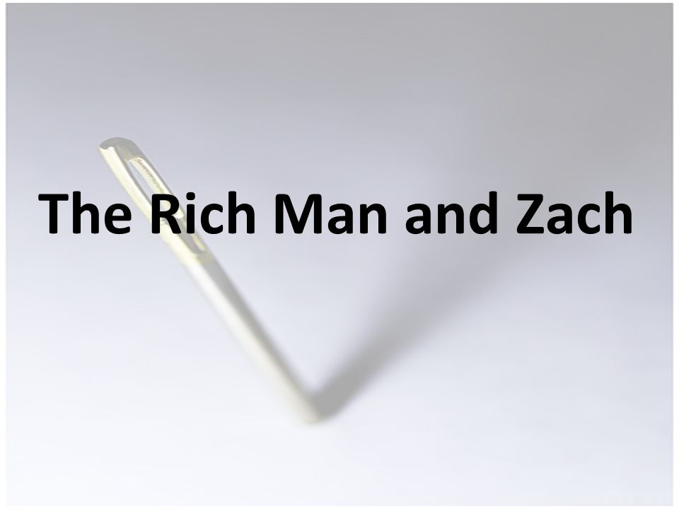 The Rich Man and Zach