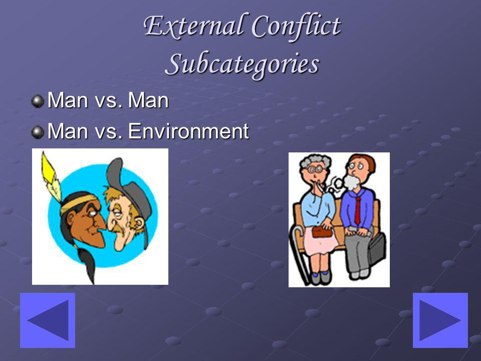 Example of External Conflict Characters may face several types of outside forces.