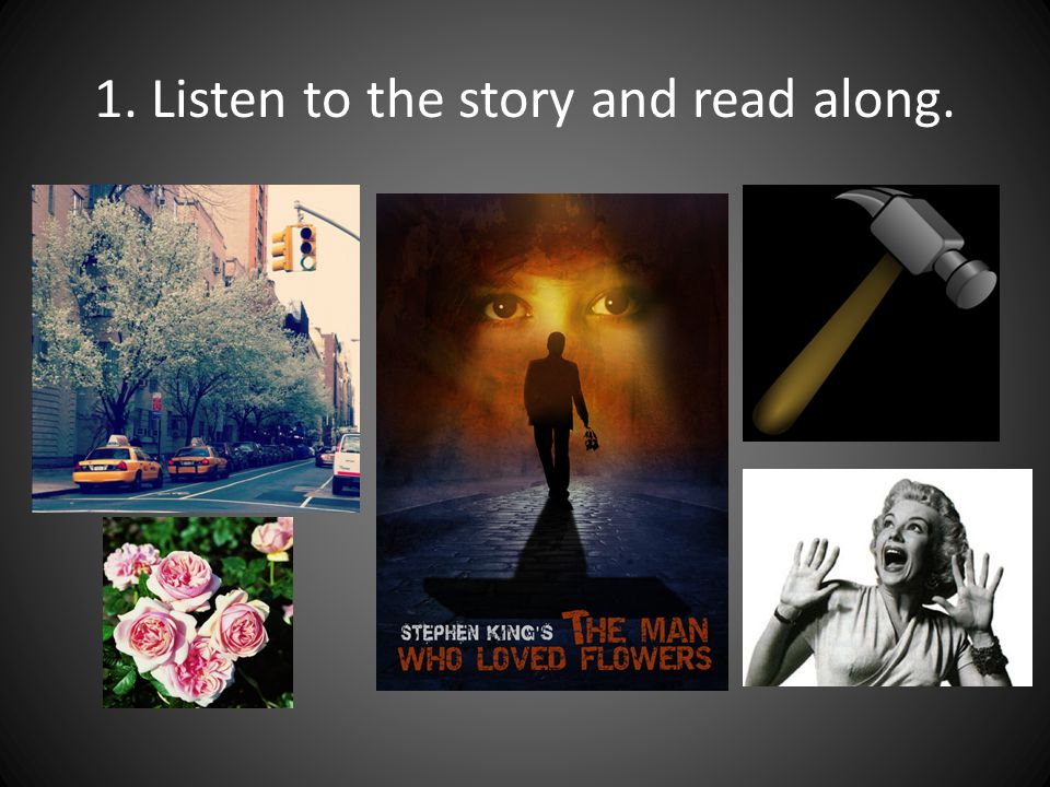 1. Listen to the story and read along.