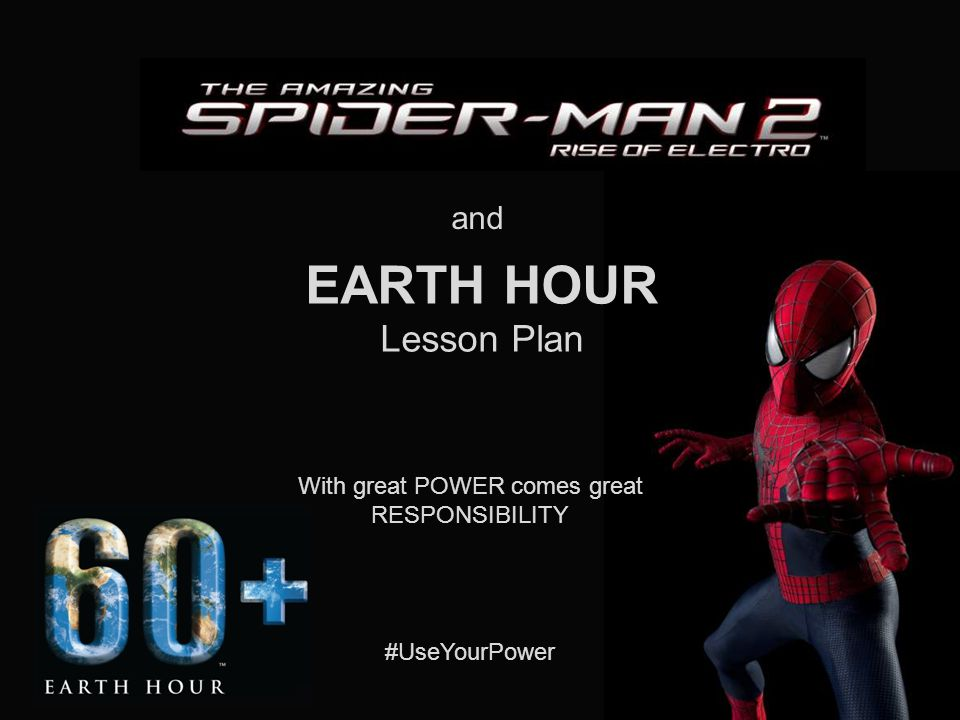 With great POWER comes great RESPONSIBILITY #UseYourPower EARTH HOUR Lesson Plan and