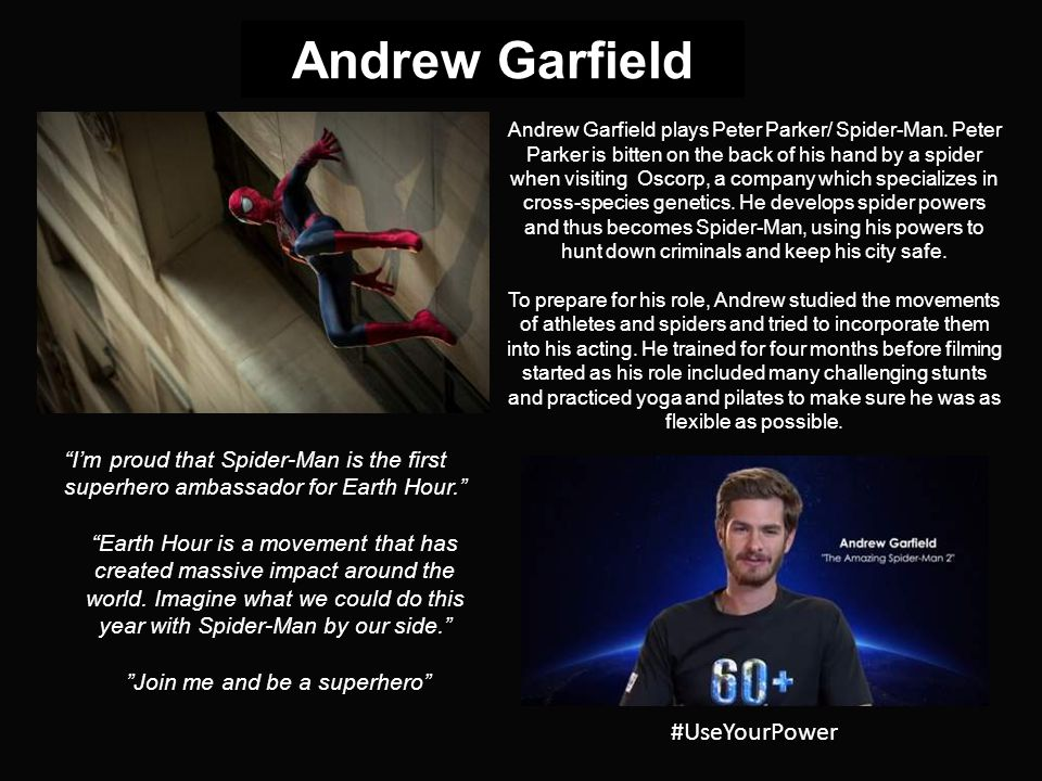 Andrew Garfield Im proud that Spider-Man is the first superhero ambassador for Earth Hour.