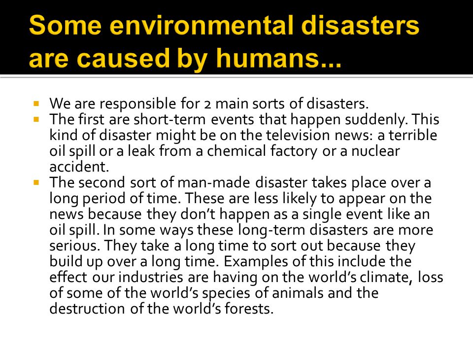 We are responsible for 2 main sorts of disasters.