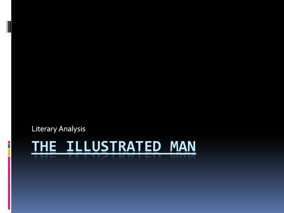 TACE: Thesis Ray Bradburys epic short story collection, The Illustrated Man, tells many tales.