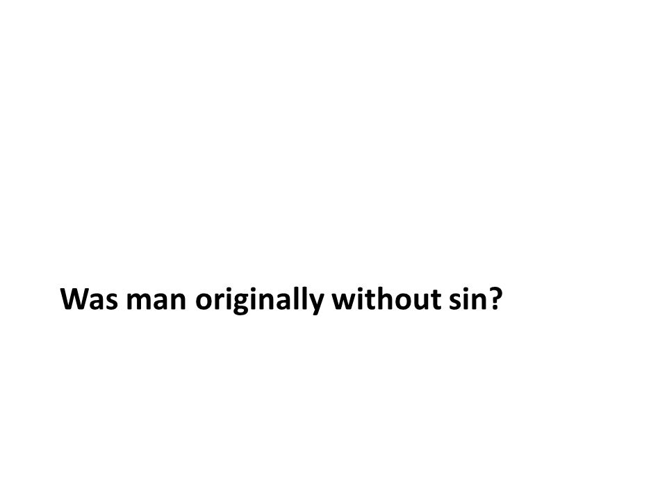 Was man originally without sin?