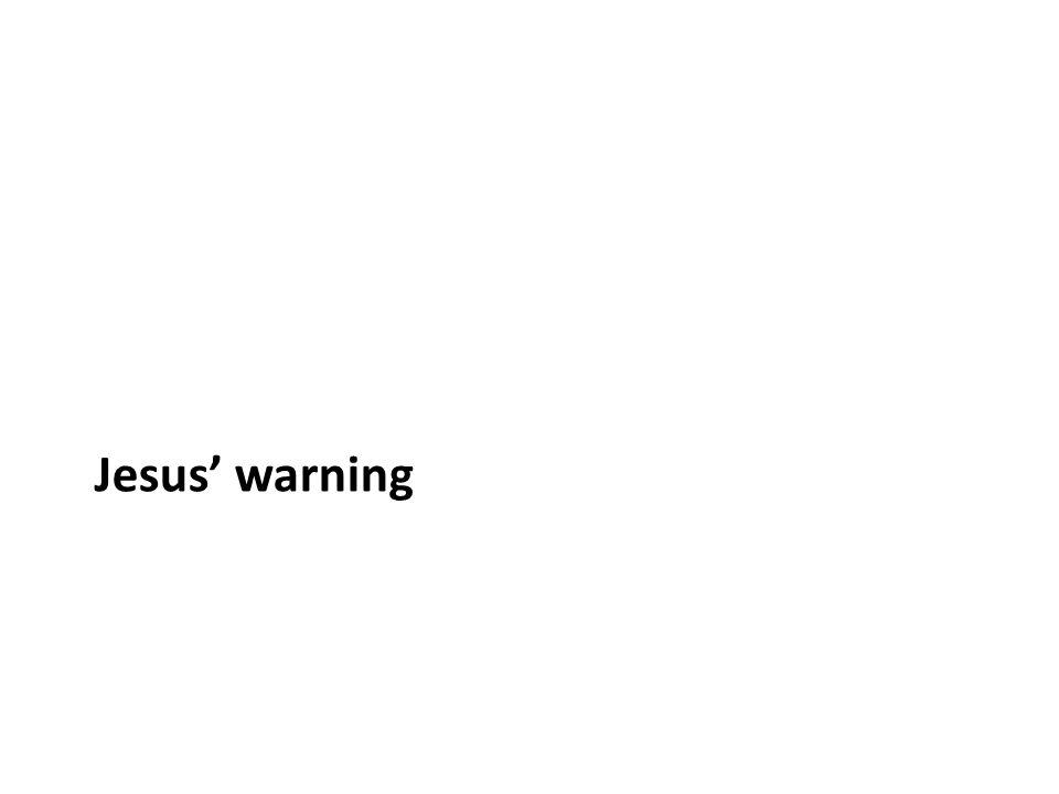 Jesus warning