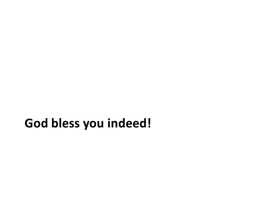 God bless you indeed!