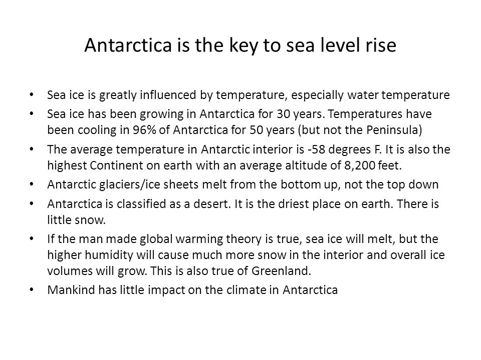 Antarctica is the key to sea level rise Sea ice is greatly influenced by temperature, especially water temperature Sea ice has been growing in Antarct