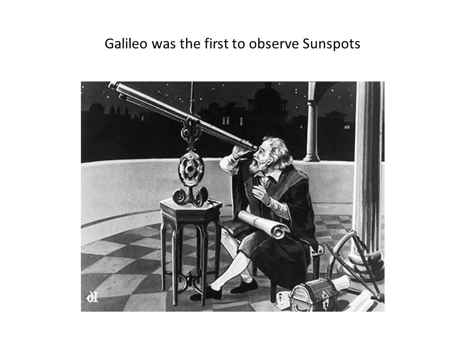 Galileo was the first to observe Sunspots