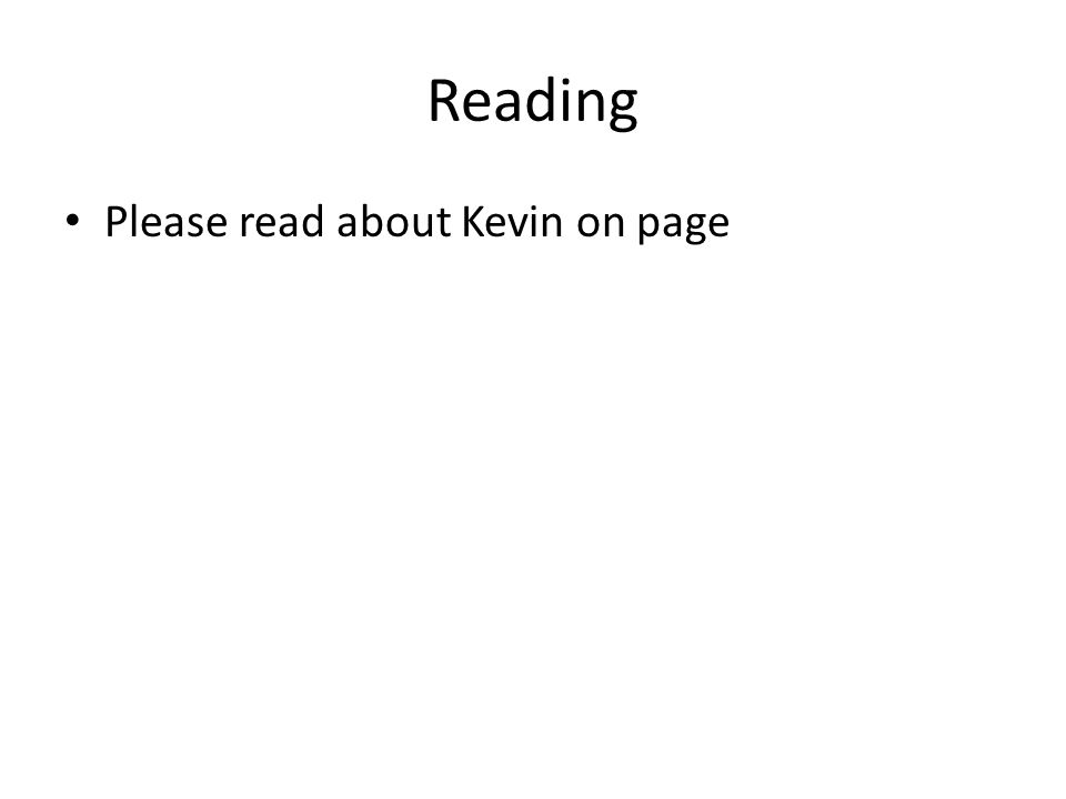 Reading Please read about Kevin on page