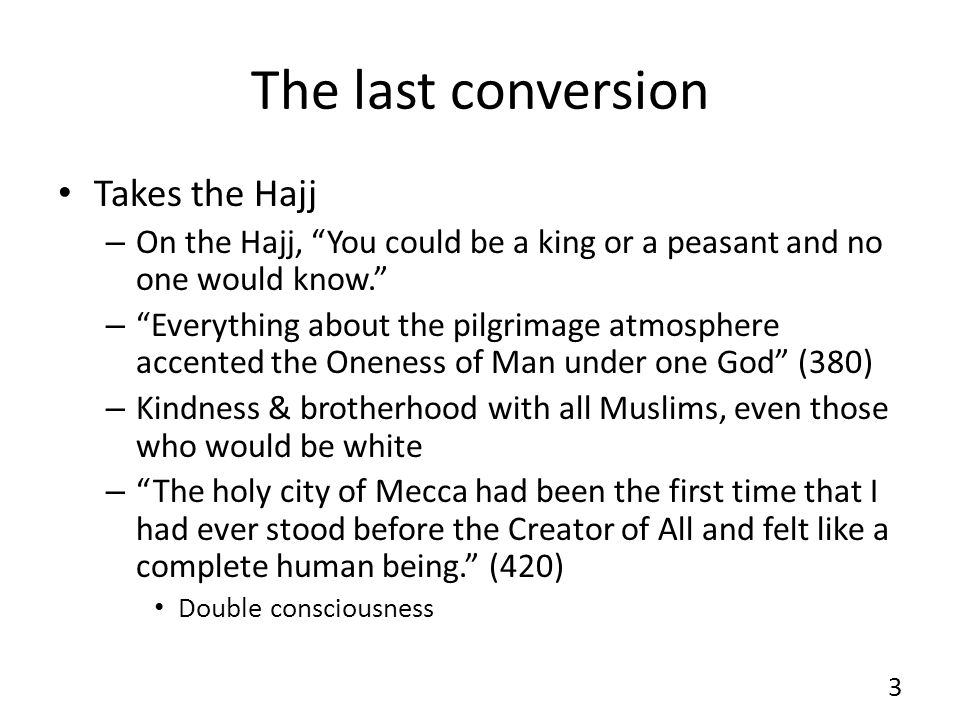 The last conversion Takes the Hajj – On the Hajj, You could be a king or a peasant and no one would know.