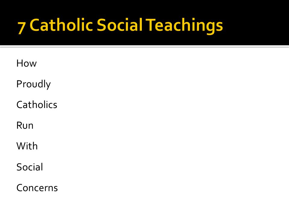 How Proudly Catholics Run With Social Concerns