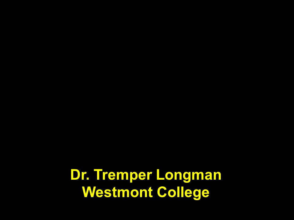 Mansupernatural & unique Dr. Tremper Longman Westmont College