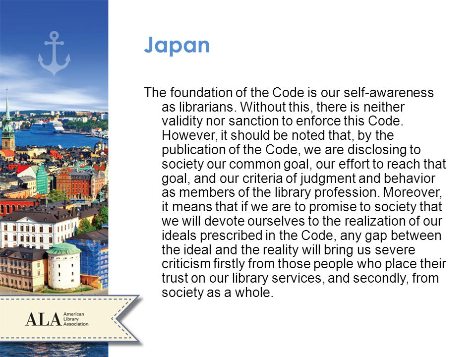 Japan The foundation of the Code is our self-awareness as librarians.