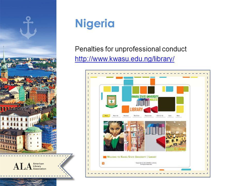Nigeria Penalties for unprofessional conduct http://www.kwasu.edu.ng/library/