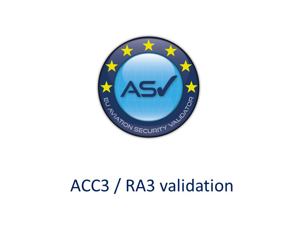 Benefits of becoming RA3 One single approach for EU and NON EU bound cargo Maintaining service level agreements with clients No additional screening costs No delays Maintaining highest standards to keep up with the competition Validation also valid for 5 years Sander de Man | EU Aviation Security Validator | NL/0002/NL/3000 | WWW.EUASV.COM