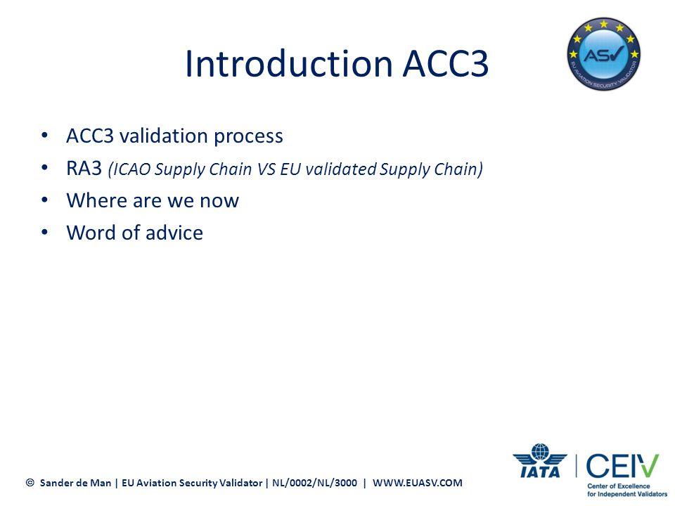 ACC3 validation options Table Top Validation Sander de Man | EU Aviation Security Validator | NL/0002/NL/3000 | WWW.EUASV.COM