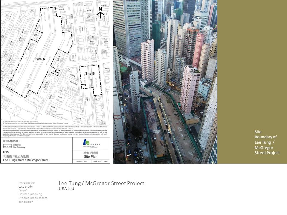introduction case study tree isolated planning liveable urban spaces conclusion Lee Tung / McGregor Street Project Site Boundary of Lee Tung / McGregor Street Project URA Led