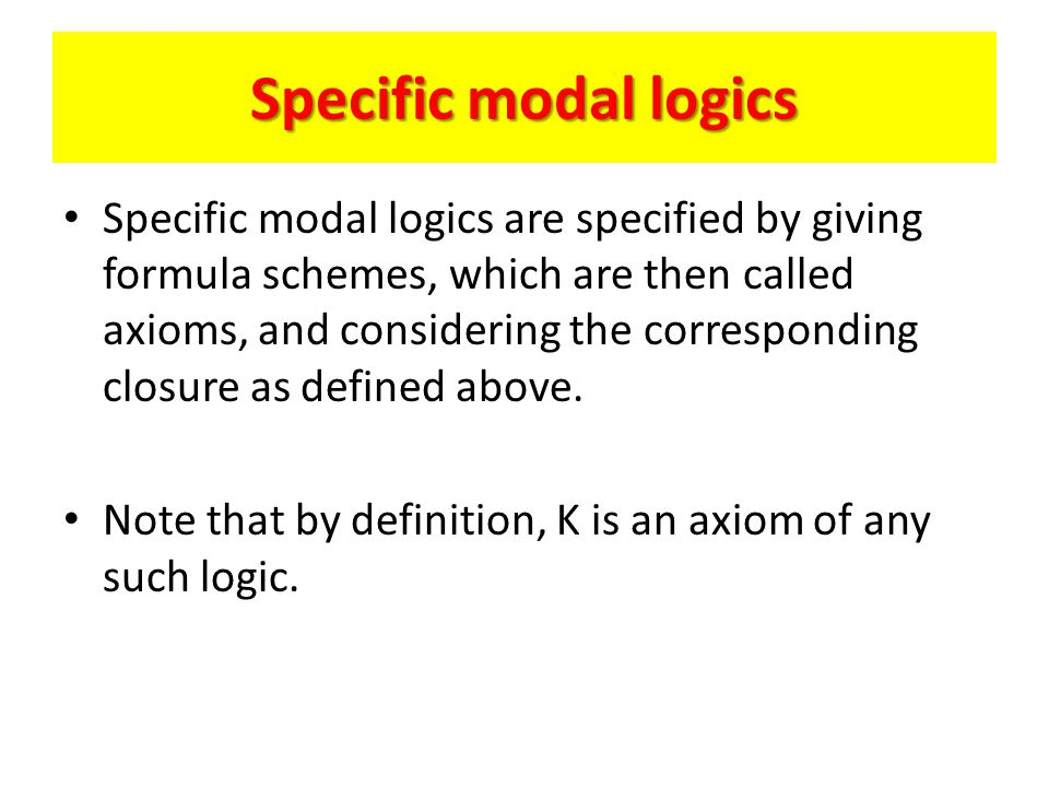 The Modal Logics S4 and S5 The logic S4, or KT4, is characterized by axioms T and 4 (and K).