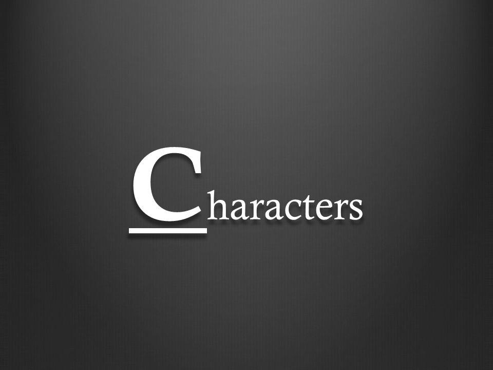 C haracters