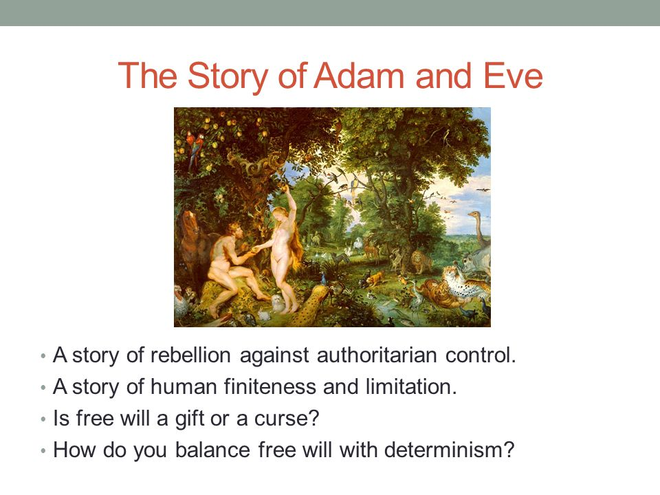 The Story of Adam and Eve A story of rebellion against authoritarian control.