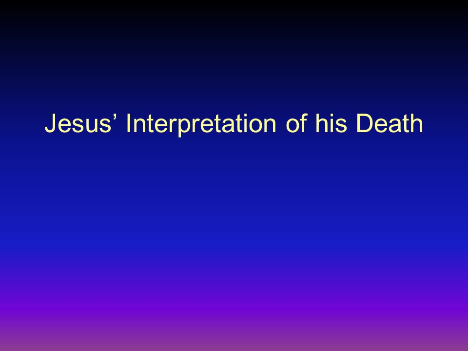 Jesus Interpretation of his Death