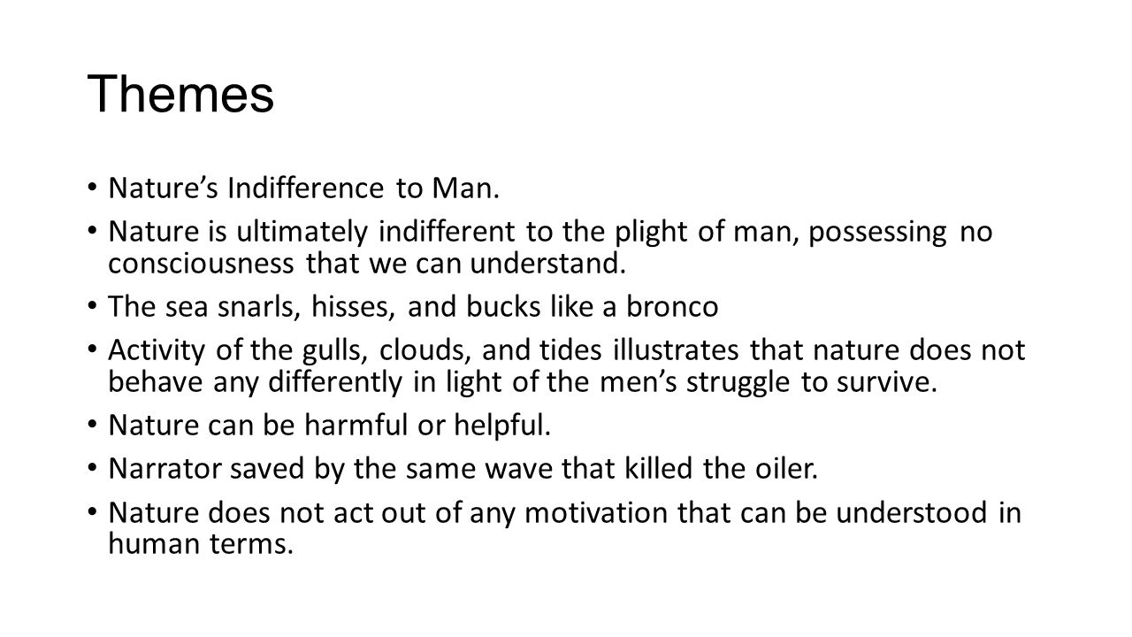 Themes Natures Indifference to Man.