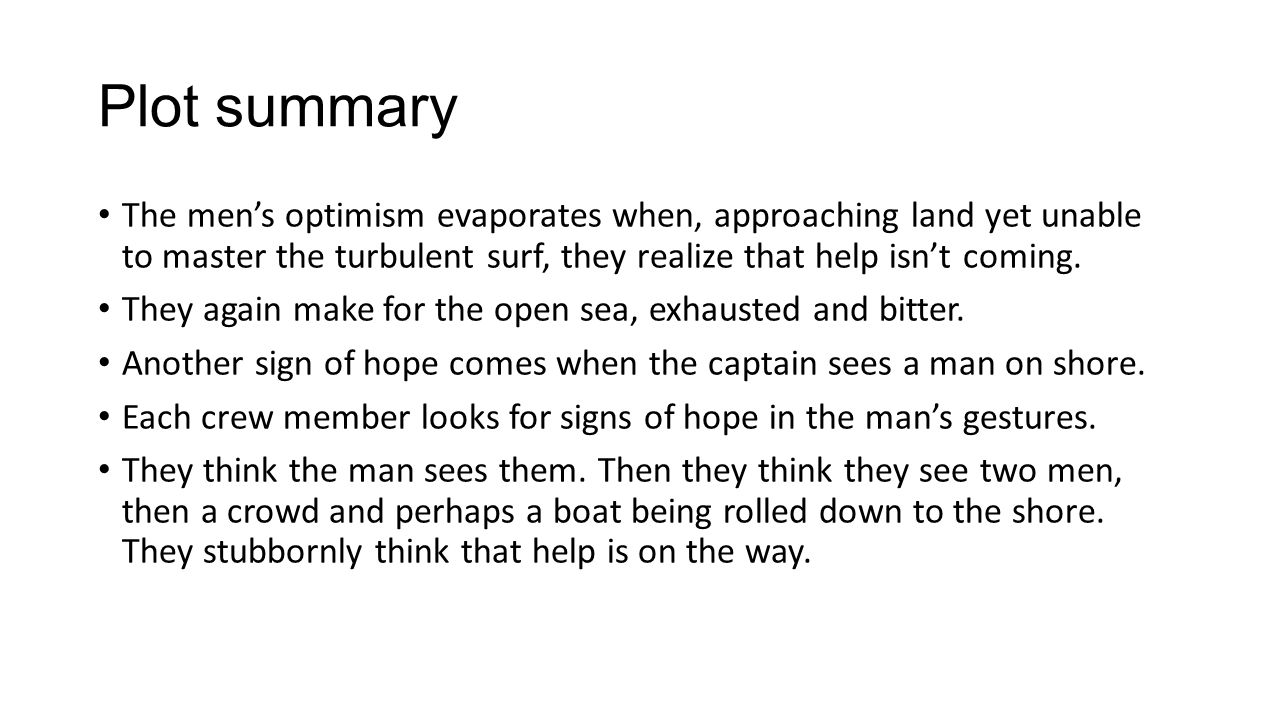 Plot summary The mens optimism evaporates when, approaching land yet unable to master the turbulent surf, they realize that help isnt coming.