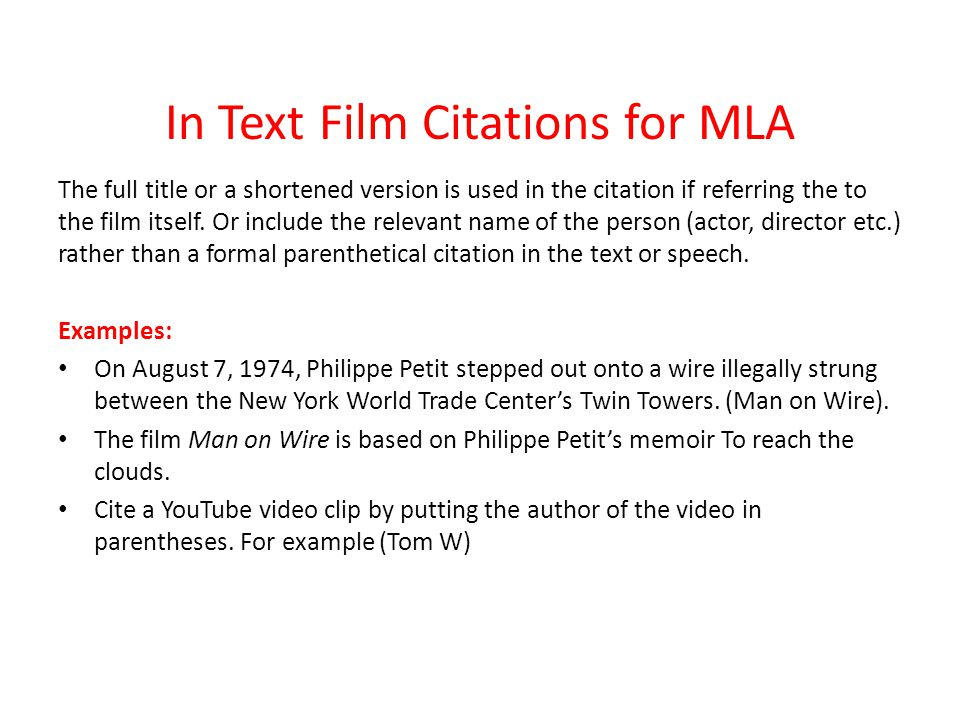 In Text Film Citations for MLA The full title or a shortened version is used in the citation if referring the to the film itself.