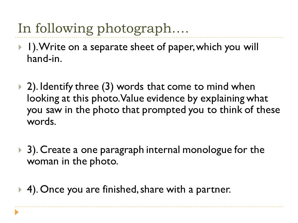 In following photograph…. 1). Write on a separate sheet of paper, which you will hand-in. 2). Identify three (3) words that come to mind when looking