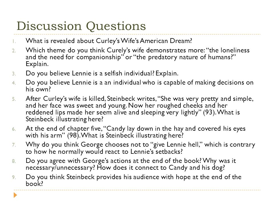 Discussion Questions 1. What is revealed about Curleys Wifes American Dream.