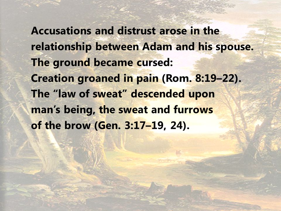 7 Accusations and distrust arose in the relationship between Adam and his spouse.