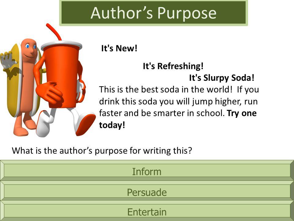 Inform Authors Purpose Persuade Entertain It s New.