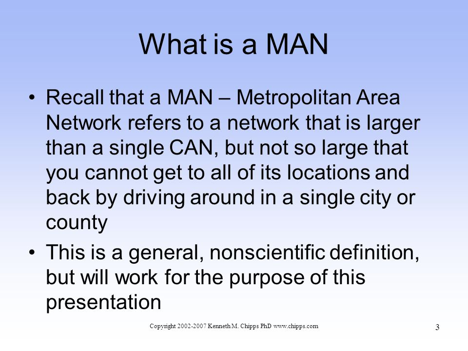 What is a MAN For example here is a map of a MAN installed by American Fiber Systems in Cleveland, Ohio Copyright 2002-2007 Kenneth M.