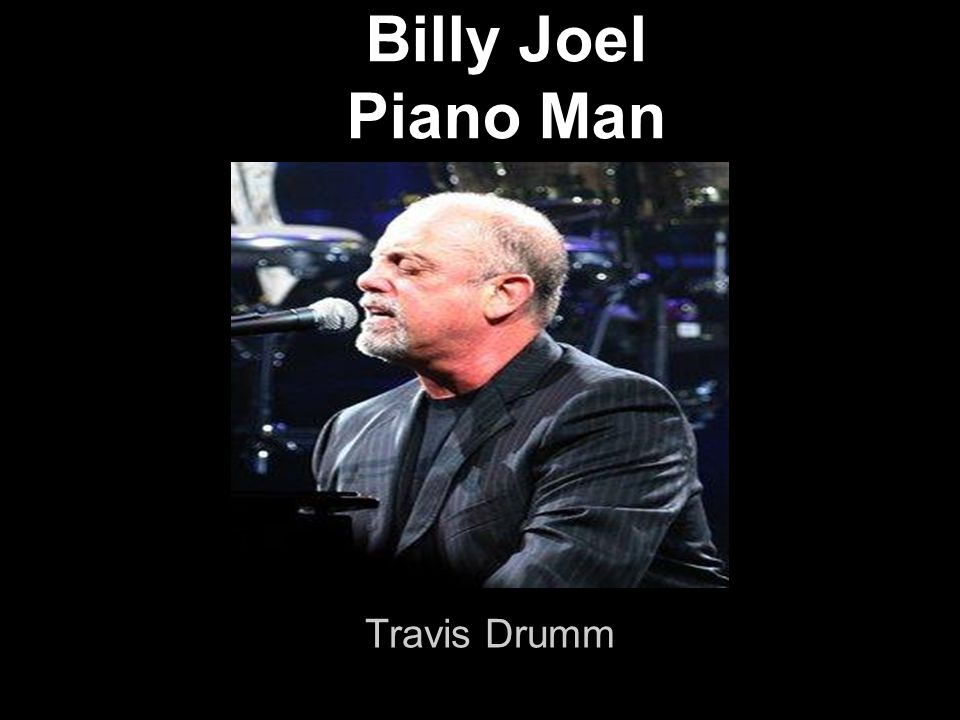 Billy Joel Piano Man Travis Drumm