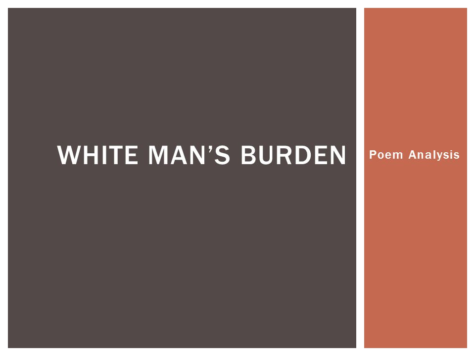 Poem Analysis WHITE MANS BURDEN