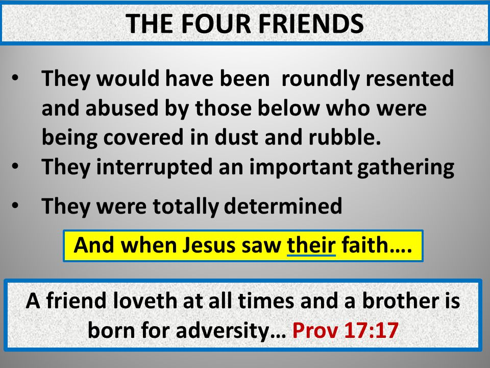 THE FOUR FRIENDS They would have been roundly resented and abused by those below who were being covered in dust and rubble.