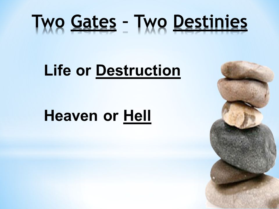 Life or Destruction Heaven or Hell