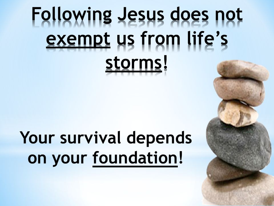 Your survival depends on your foundation!