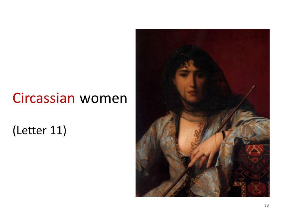 Circassian women (Letter 11) 18