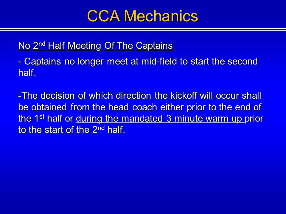 CCA Mechanics No 2 nd Half Meeting Of The Captains - Captains no longer meet at mid-field to start the second half.