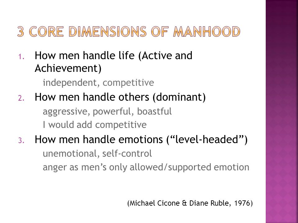 1. How men handle life (Active and Achievement) independent, competitive 2. How men handle others (dominant) aggressive, powerful, boastful I would ad