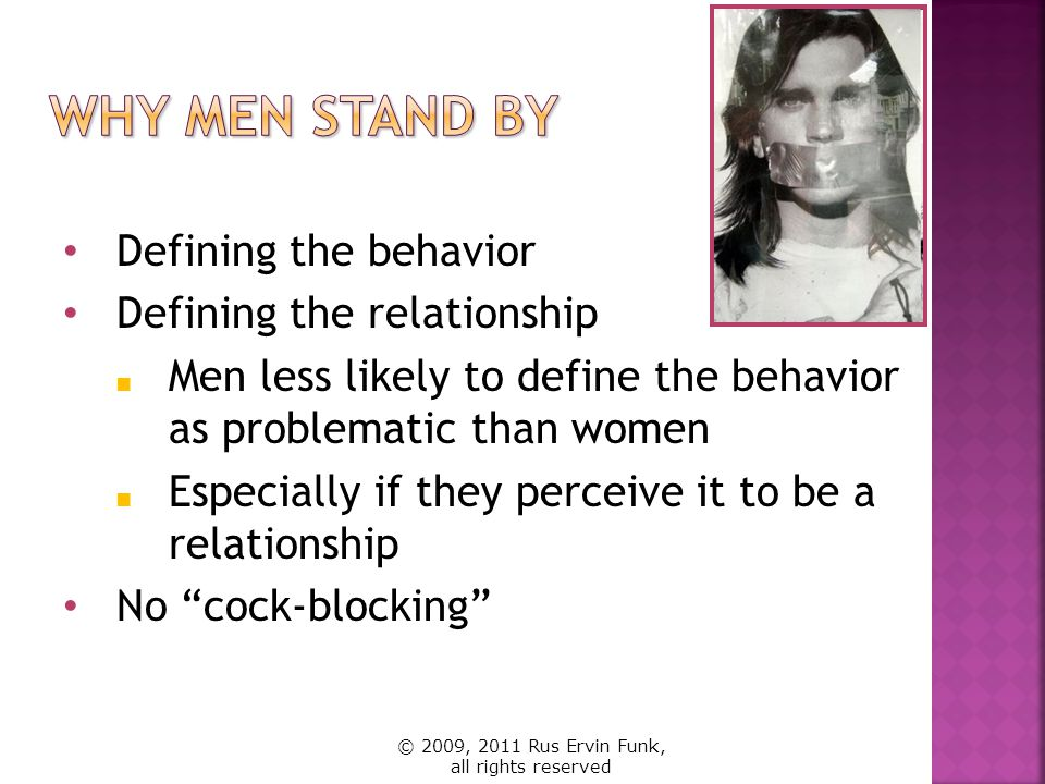 Defining the behavior Defining the relationship Men less likely to define the behavior as problematic than women Especially if they perceive it to be